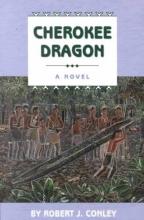 Conley, Robert J. Cherokee Dragon