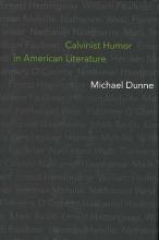 Dunne, Michael Calvinist Humor in American Literature