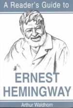 Waldhorn, Arthur Readers Guide to Ernest Hemingway
