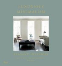 Von Der Schulenburg, Fritz,   Howes, Karen Luxurious Minimalism