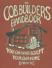 Bee, Becky The Cob Builders Handbook
