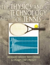Brody, Howard,   Cross, Rod,   Lindsey, Crawford The Physics and Technology of Tennis