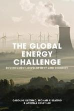 Kuzemko, Caroline,   Keating, Michael F.,   Goldthau, Andreas The Global Energy Challenge