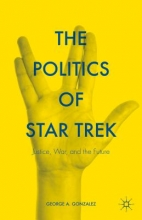 Gonzalez, George A. The Politics of Star Trek