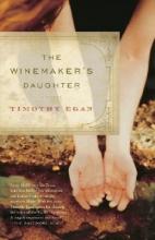 Egan, Timothy The Winemaker`s Daughter