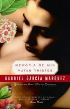 Garcia Marquez, Gabriel Memoria De Mis Putas Tristes Memories of My Melancholy Whores