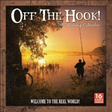 Off the Hook! 2017 Fishing Calendar