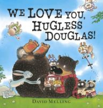 Melling, David We Love You, Hugless Douglas!