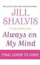 Shalvis, Jill Always on My Mind