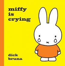Dick Bruna, Miffy is Crying