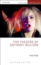 Reid, Trish The Theatre of Anthony Neilson