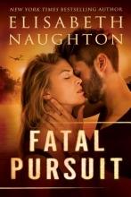 Naughton, Elisabeth Fatal Pursuit