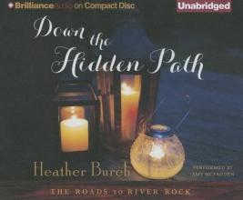 Burch, Heather Down the Hidden Path