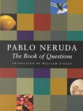 Neruda, Pablo,   O`Daly, William The Book of Questions