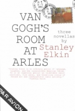 Elkin, Stanley Van Gogh`s Room at Arles