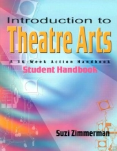 Zimmerman, Suzi Introduction to Theatre Arts