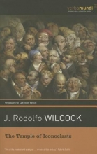 Wilcock, J. Rodolfo The Temple of Iconoclasts
