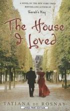 Rosnay, Tatiana de The House I Loved