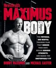 Bobby Maximus,   Michael Easter Men`s Health Maximus Body