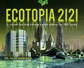 Marshall, Alan, Dr. Ecotopia 2121