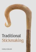 Charlie Walker Traditional Stickmaking