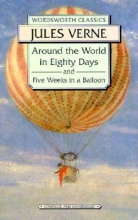 Verne, Jules Around the World in 80 Days Five Weeks in a Balloon