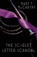 Mccarthy, Mary T. The Scarlet Letter Scandal