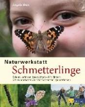 Klein, Angela Naturwerkstatt Schmetterlinge