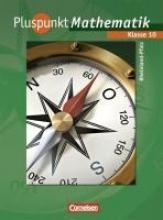 Pluspunkt Mathematik 10. Schuljahr. Schülerbuch Rheinland-Pfalz