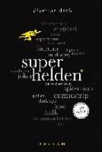 Dath, Dietmar Superhelden. 100 Seiten