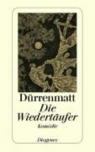Dürrenmatt, Friedrich Die Wiedertufer