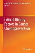 Mohammad Fahad Ullah,   Aamir Ahmad Critical Dietary Factors in Cancer Chemoprevention