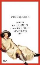 Bollmann, Stefan Warum ein Leben ohne Goethe sinnlos ist