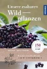 Beiser, Rudi Unsere essbaren Wildpflanzen