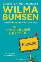 Anderson, Jan Gestatten, mein Name ist Wilma Bumsen, Gynäkologin aus Fucking