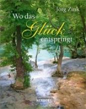 Zink, Jörg Wo das Glück entspringt