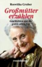 Gruber, Roswitha Großmütter erzählen