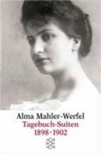 Mahler-Werfel, Alma Tagebuch-Suiten 1898-1902