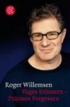 Willemsen, Roger Vages Erinnern - Präzises Vergessen