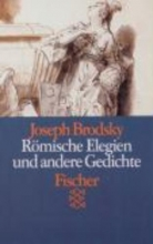 Brodsky, Joseph Römische Elegien und andere Gedichte