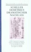 Schiller, Friedrich Dramatischer Nachla
