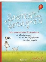 Dodinsky Im Garten der Gedanken: Dein persönliches Übungsbuch mit 45 Anleitungen, die dir die Kraft geben, du selbst zu sein