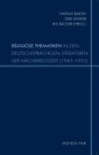 Religiöse Thematiken in den deutschsprachigen Literaturen der Nachkriegszeit (1945-1955)