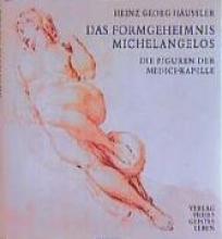Häussler, Heinz G Das Formgeheimnis Michelangelos
