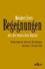 Evers, Meindert Begegnungen mit der deutschen Kultur