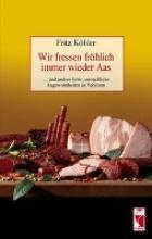 Köhler, Fritz Wir fressen fröhlich immer wieder Aas