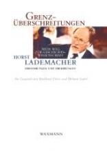 Lademacher, Horst Grenzberschreitungen