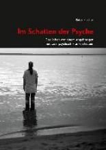 Fischer, Peter Im Schatten der Psyche