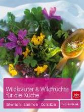 Scherf, Gertrud Wildkräuter & Wildfrüchte für die Küche