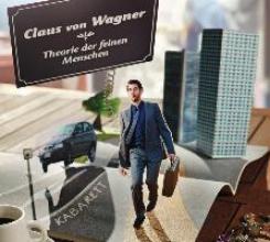 Wagner, Claus von Theorie der feinen Menschen